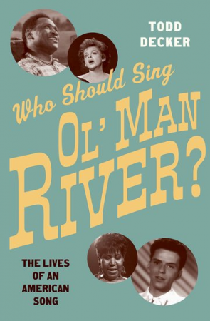 Who Should Sing 'Ol' Man River'?: The Lives of an American Song